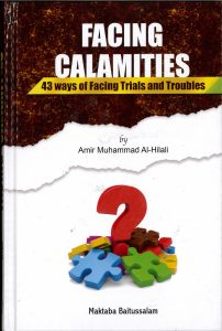 Facing Calamities by Amir Muhammad Al-Hilali (HB)