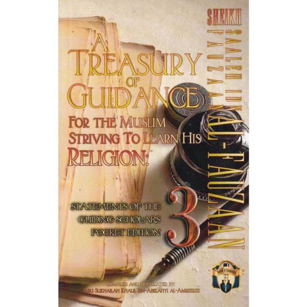A Treasury of Guidance For the Muslim Striving to Learn his Religion 3 (Taalib)
