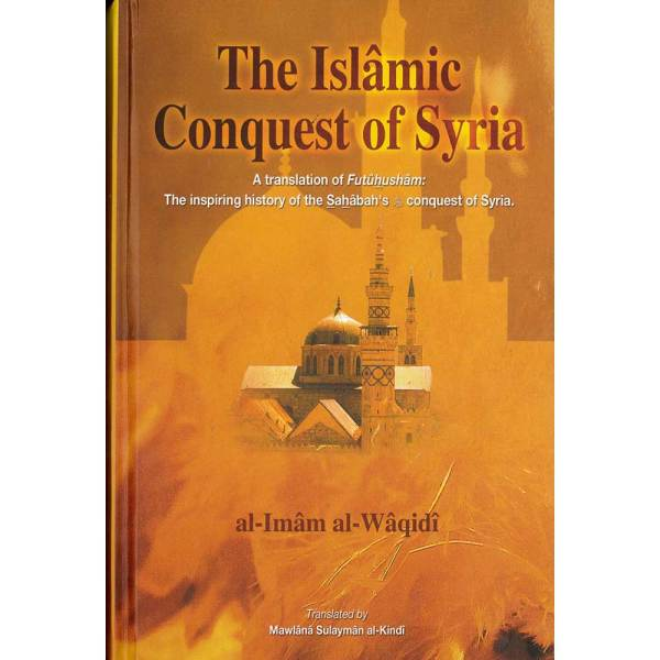 The Islamic Conquest Of Syria_9781842000670