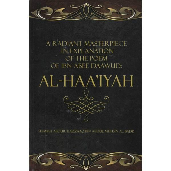 A Radiant Masterpiece in explanation of the poem of Ibn Abee Daawud Al-Haa'iyah (Maktaba Tulirshad)