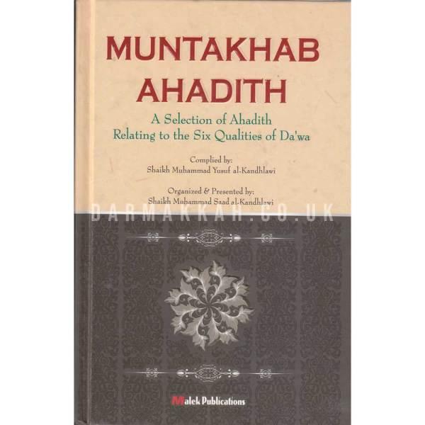 MUMTAKHAB AHADITH A SELECTION OF AHADITH RELATING OT THE SIX QUALITIES OF DA'WA