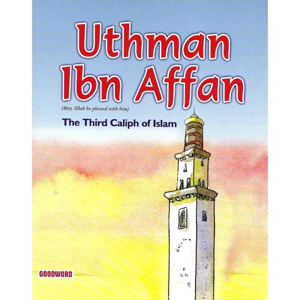 Uthman Ibn Affan - Goodword