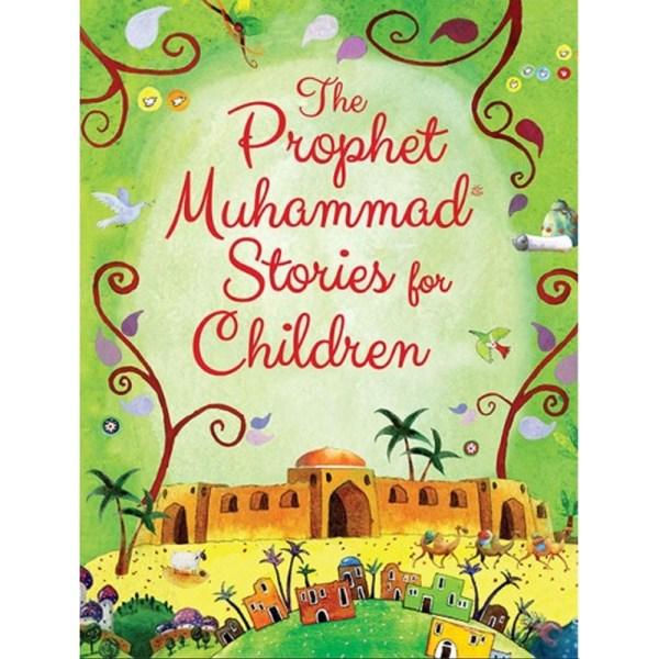 The Prophet Muhammad Stories for Children - GOODWORD