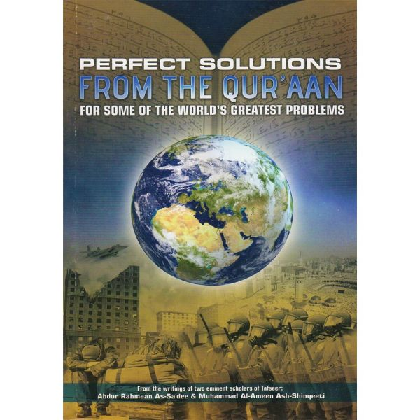Perfect Solutions from the Qur'an for Some of the World's Greatest Problems