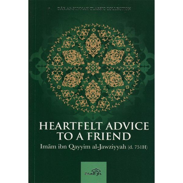 HEARTFELT ADVICE TO A FRIEND by Imam Ibn Qayyim