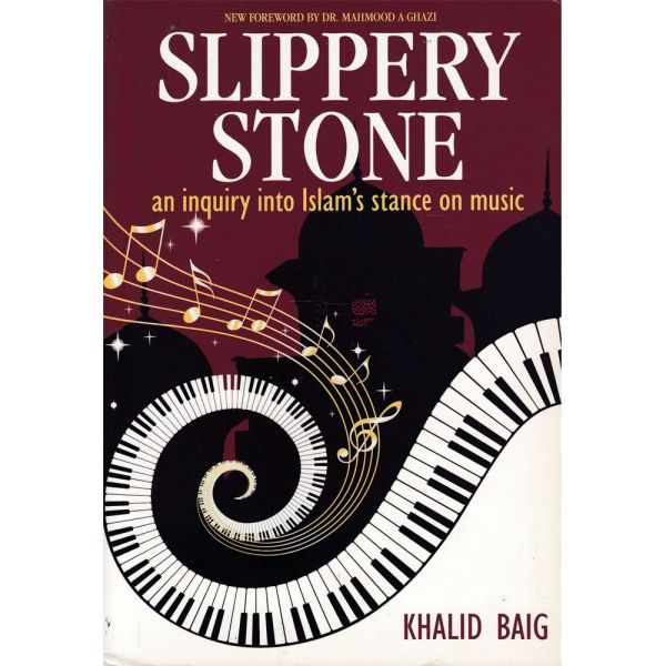 Slippery Stone an inquiry into Islam's stance on music