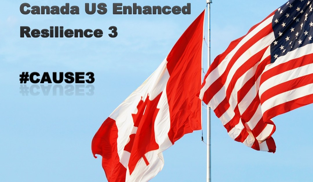 CAUSE3 Canada/US Enhanced Resilience