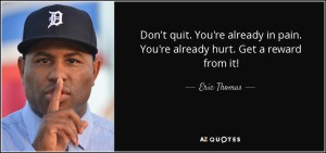 quote-don-t-quit-you-re-already-in-pain-you-re-already-hurt-get-a-reward-from-it-eric-thomas-83-18-29