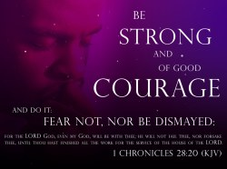 Be Strong an of Good Courage