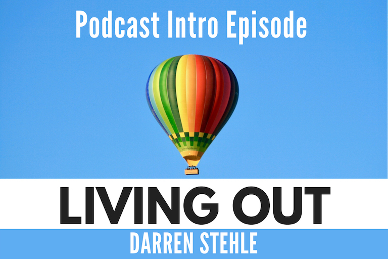 Living OUT Podcast Intro Episode 000