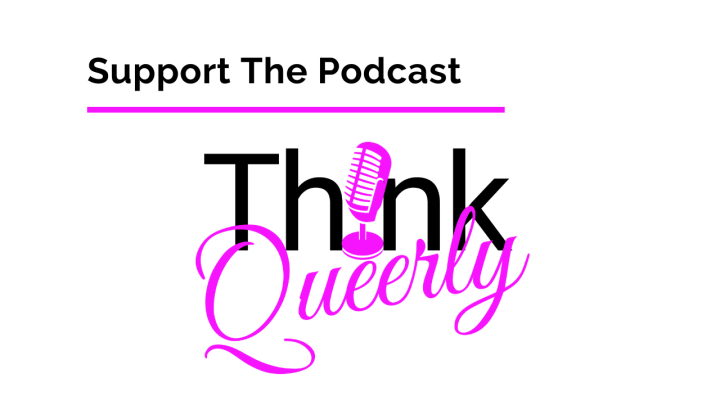 Support the Think Queerly Podcast
