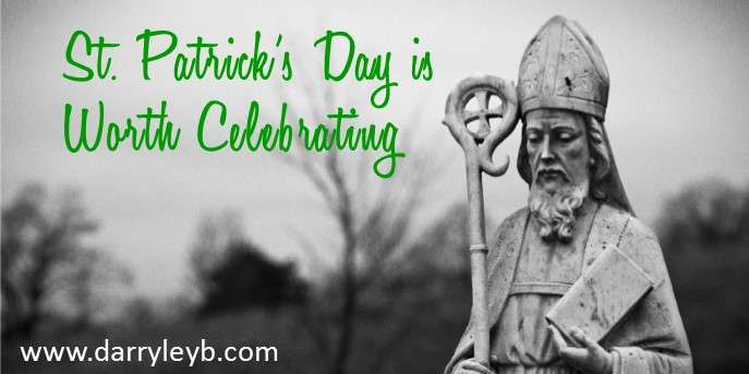 St. Patrick's Day is Worth Celebrating