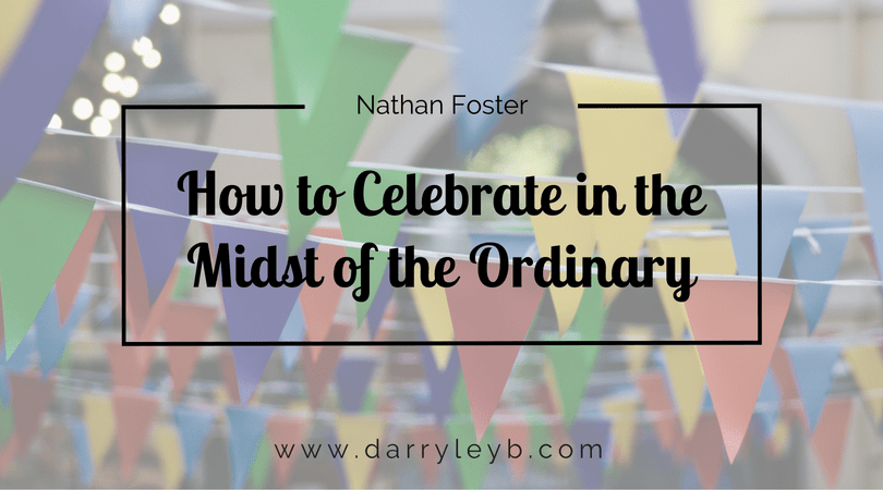 Celebration-in-the-Midst-of-the-Ordinary-1