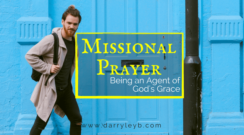 Missional Prayer - Being God's Agent of Grace
