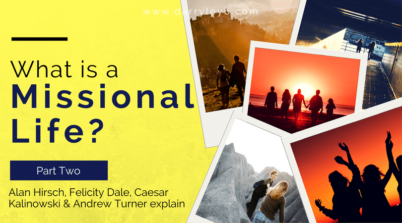 What is a Missional Life – Part 2