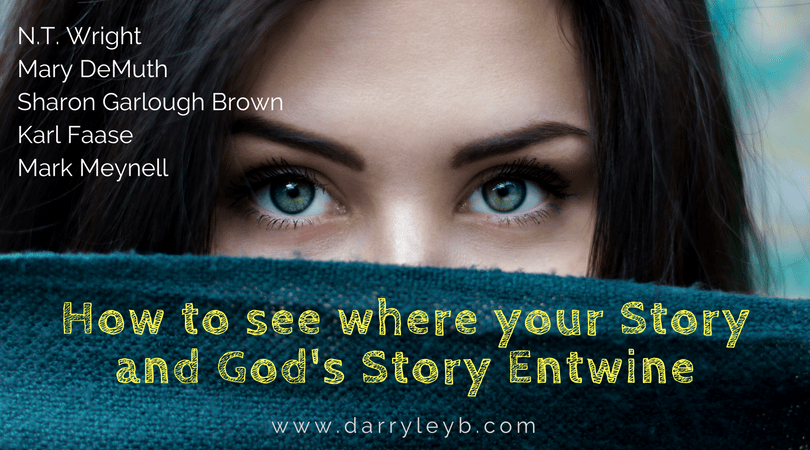 How to see where your Story and God's Story Entwine