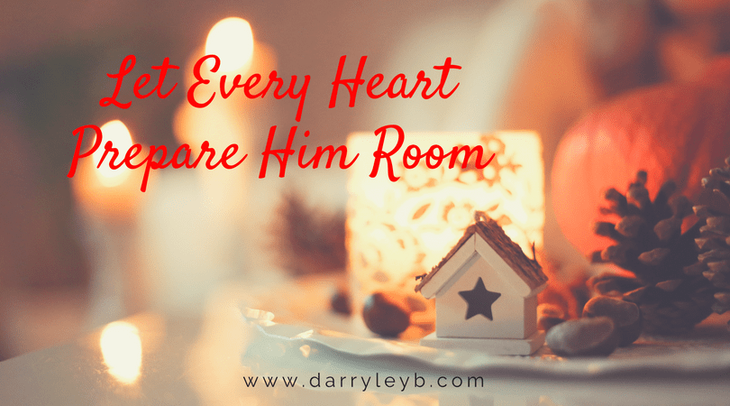 Let-Every-Heart-Prepare-Him-Room