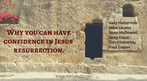 Why you can have confidence in Jesus' resurrection.