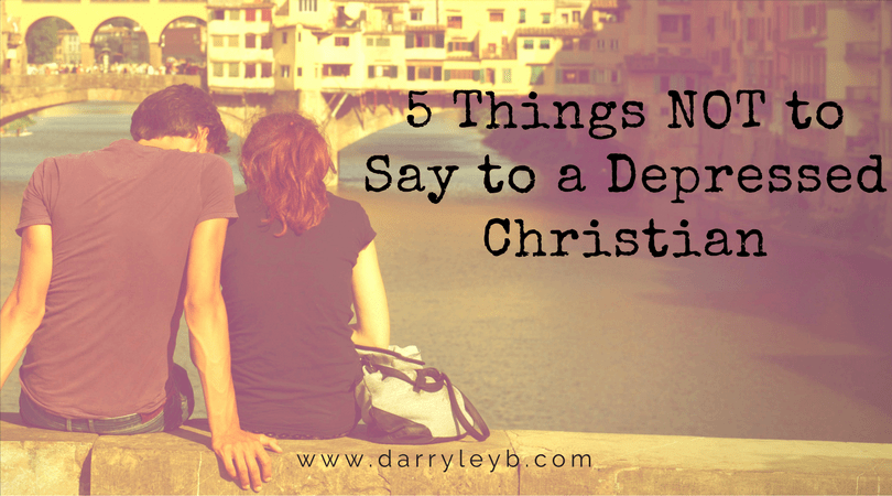 5-Things-NOT-to-Say-to-a-Depressed-Christian