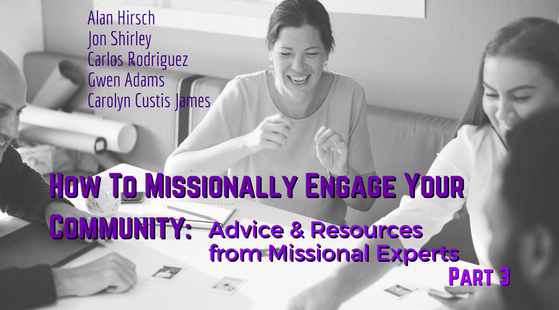 How to Missionally Engage your Community - Part 3