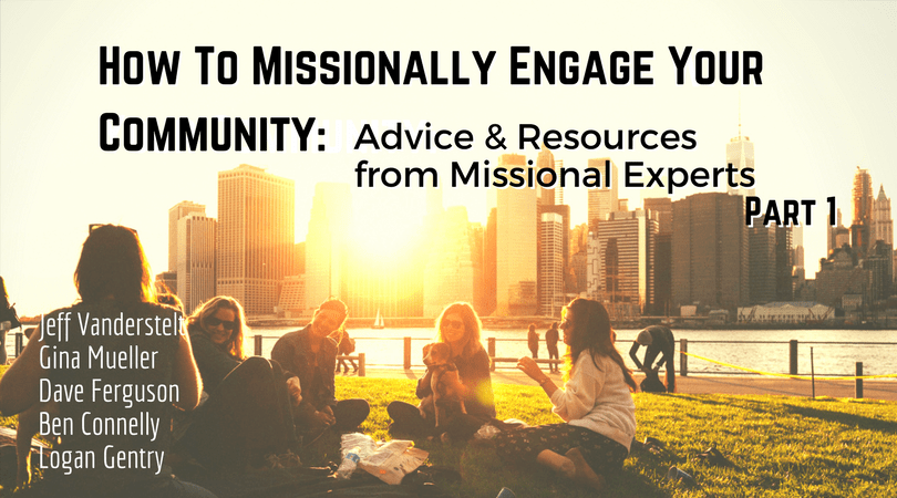 How-To-Missionally-Engage-Your-Community-Part-1