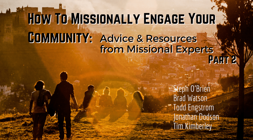 How to Missionally Engage your Community - Part 2