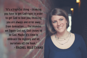 Rachel Held Evans - One Sure Way to Recapture the Wonder of God in your Life