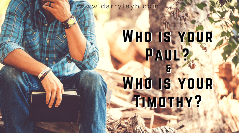 Who is your Paul? And who is your Timothy?
