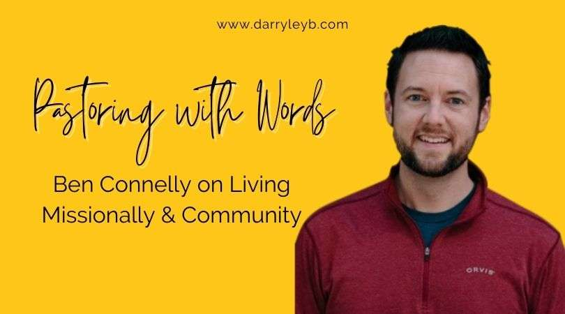 Ben-Connelly-on-Living-Missionally-Community