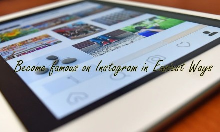 Become famous on Instagram in easiest ways