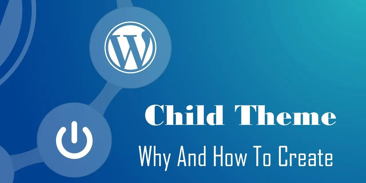 Child Theme- How & Why to create?