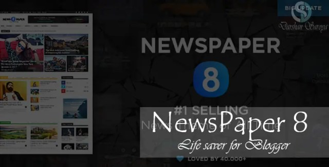 NewsPaper 8 - Life saver for Blogger