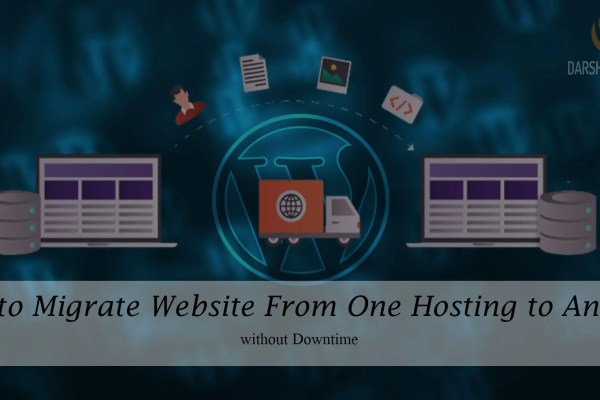 How to Migrate Website From One Hosting to Another without Downtime