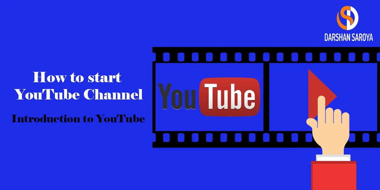 How to start YouTube channel – Introduction to YouTube