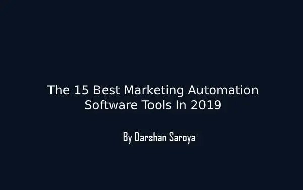 The 15 Best Marketing Automation Software Tools In 2019