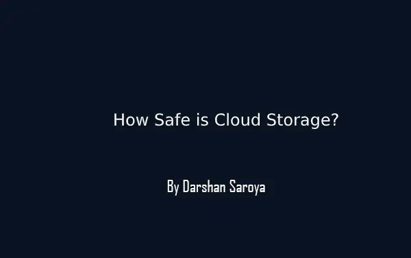 How Safe is Cloud Storage