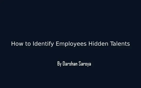 How to Identify Employees Hidden Talents