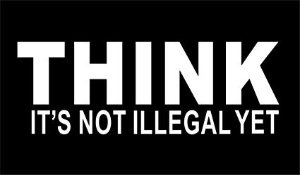 Think it's not illegal, Yet.