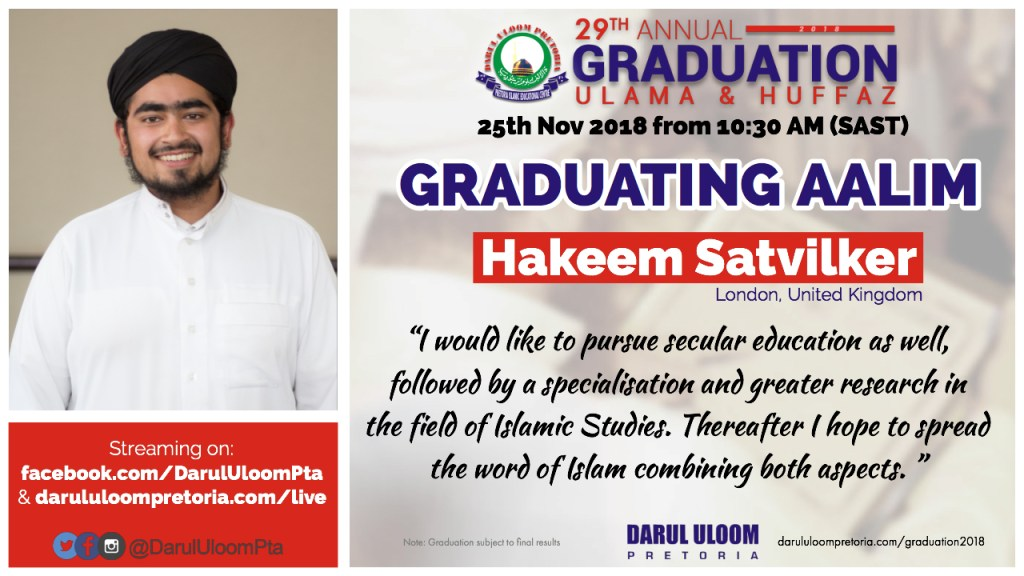 Hakeem Satvilkar : Graduating Aalim from Darul Uloom Pretoria in 2018