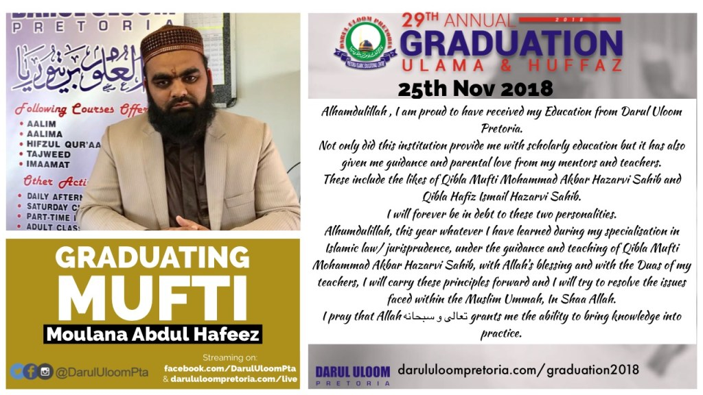 Ml Abdul Hafeez : Graduating Mufti from Darul Uloom Pretoria in 2018