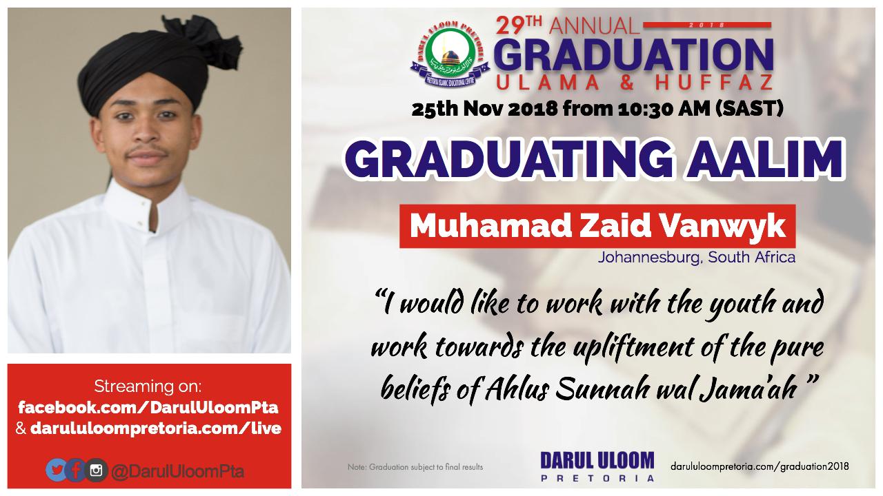 Zaid : Graduating Aalim from Darul Uloom Pretoria in 2018