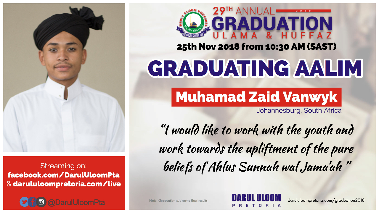 Zaid : Graduating Aalim from Darul Uloom Pretoria in 2018