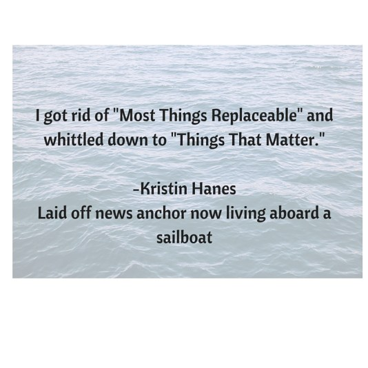 Laid off news anchor describes her process of getting rid of stuff she didn't really need.