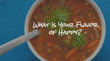 Because there as many ways to find happiness as flavors of a can of soup on the grocery store shelves.