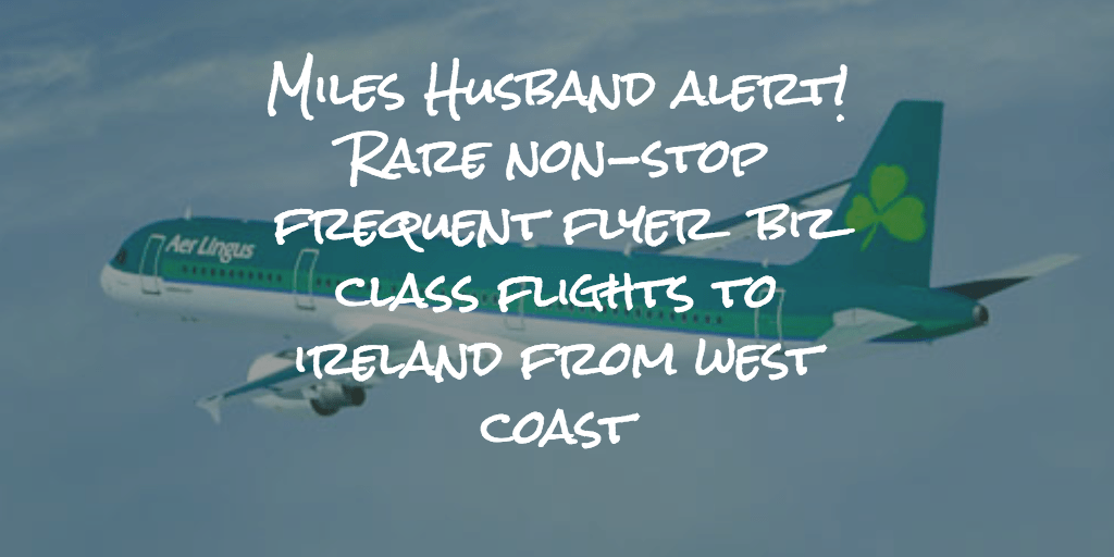 MilesHusband Finds Amazing Summer Ireland Flights From West Coast