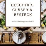 Geschirr Glaser Besteck Den Tisch Perfekt Decken