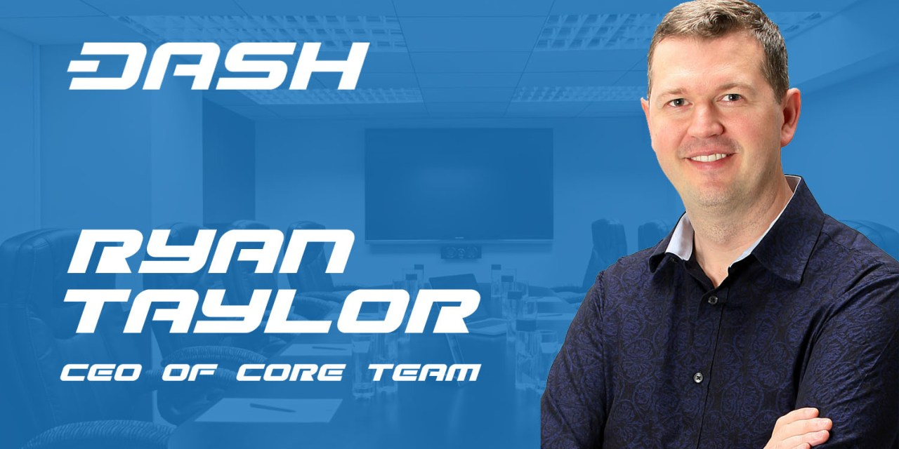 Ryan Taylor New Dash Core CEO, Founder Evan Duffield Moves to Advisory Role