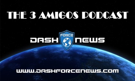 Dash Force News The 3 Amigos Podcast E22 with Chuck Williams