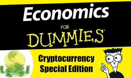 6 Ways the Cryptocurrency World Is Oddly Economically Ignorant