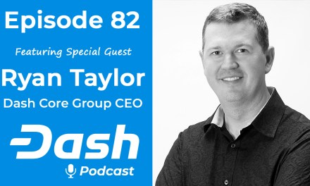 Dash Podcast 82 – Feat. Ryan Taylor Dash Core Group CEO